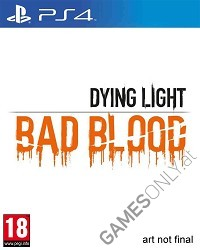 Dying Light: Bad Blood [uncut Edition] (PS4)